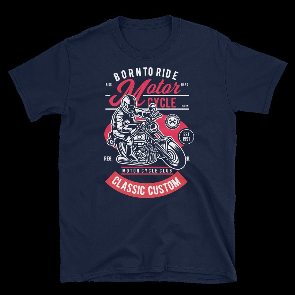 Born to Ride Classic Unisex T-Shirt