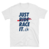 Just Race it Unisex Unisex T-Shirt